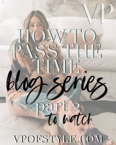 HOW TO PASS THE TIME – PART 2 – TO WATCH